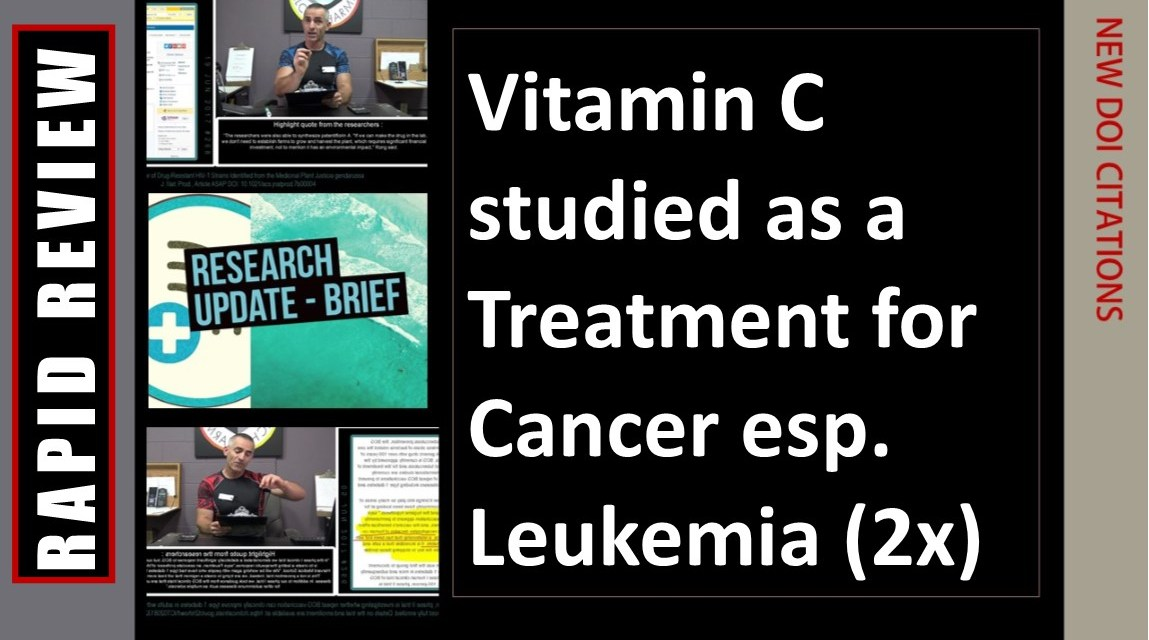 Vitamin C studied as a Treatment for Cancer esp. Leukemia (2x)