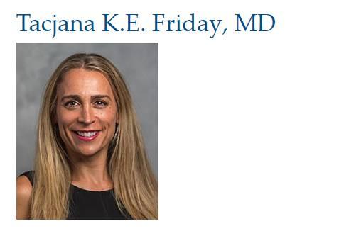 Tacjana K.E. Friday, MD