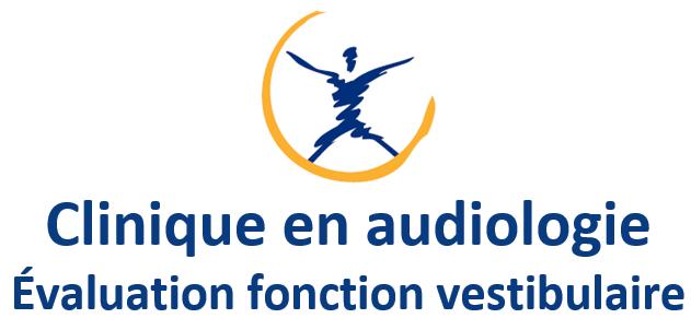 Clinique en audiologie évaluation fonction vestibulaire