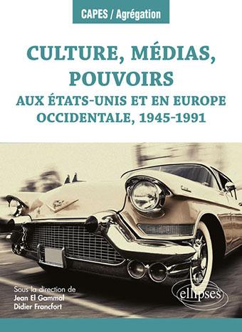 Culture, médias, pouvoirs : États-Unis et Europe