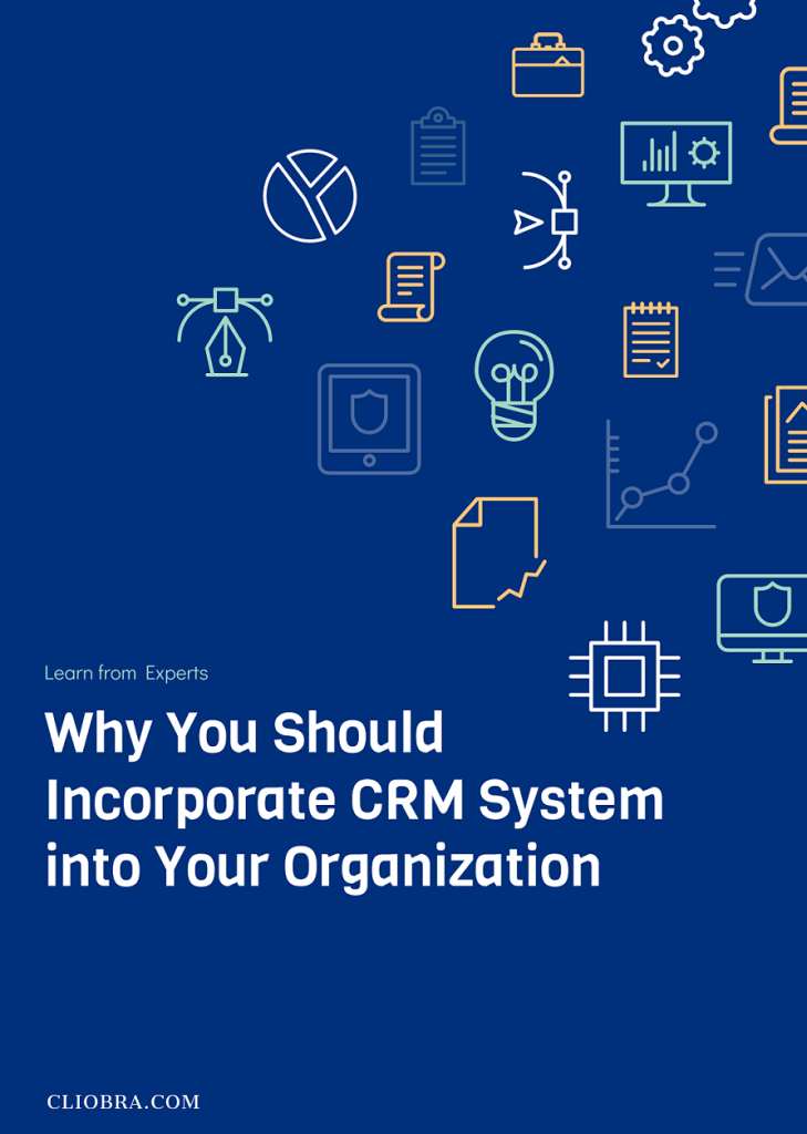 Why you should incorporate CRM system into Your Organization