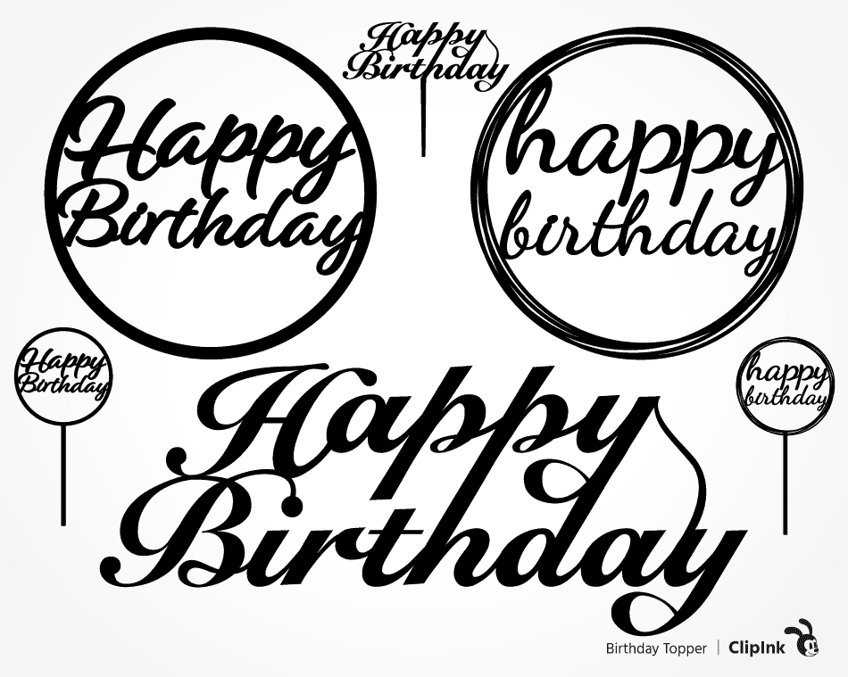 Free Order online for same day & midnight. Birthday Topper Svg Happy Birthday Svg Svg Png Eps Dxf Pdf Clipink SVG, PNG, EPS, DXF File