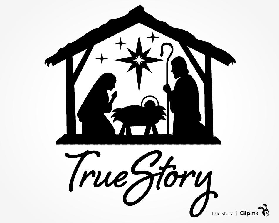 True Story Svg Nativity Svg Christmas Svg Png Eps Dxf Pdf Clipink