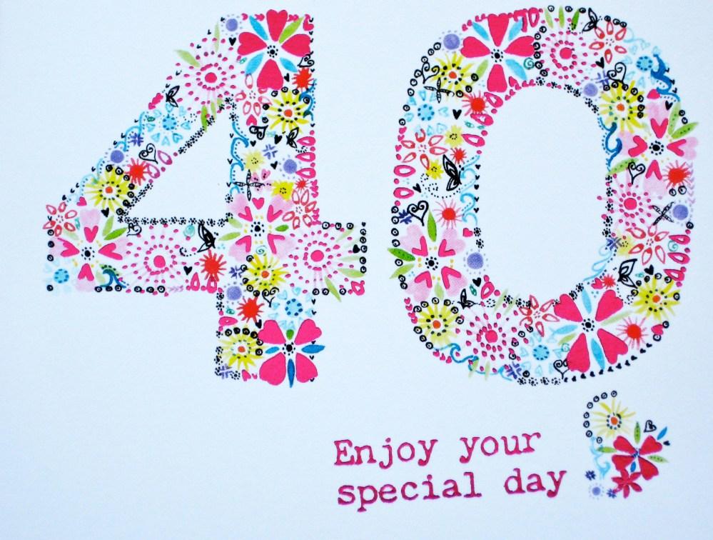 medium resolution of happy 40th birthday pictures happy birthday