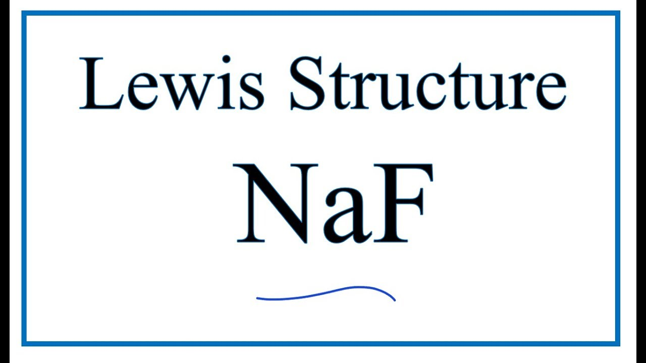 hight resolution of 1280x720 how to draw the lewis dot structure for naf sodium fluoride