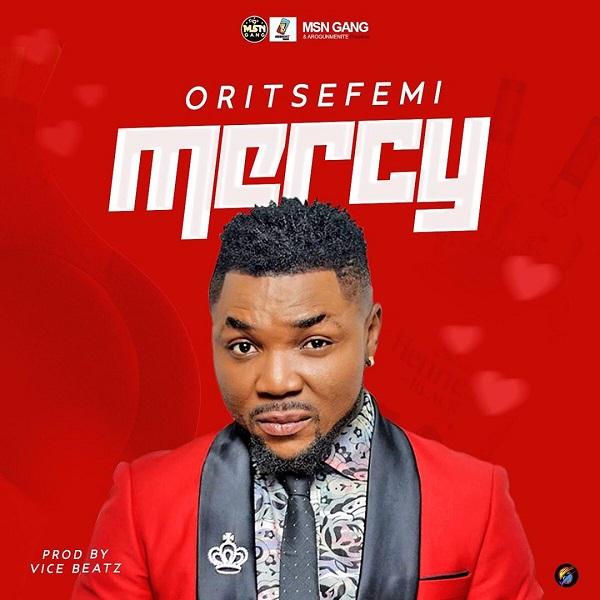 Oritse Femi Mercy Mp3 Download