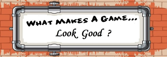 What makes a game... lookgood top