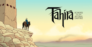 Tahira : Echoes of the Astral Empire is a turn based RPG that's crowdfunding on Kickstarter.