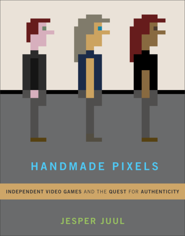 Handmade Pixels is written by Jesper Juul and published by the MIT Press.
