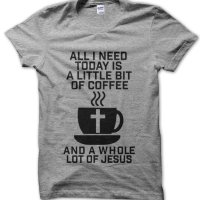 All I need today is a little bit of coffee and a whole lot of Jesus t-shirt by Clique Wear