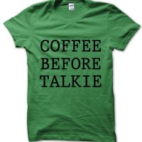 Coffee Before Talkie t-shirt by Clique Wear