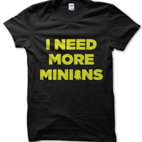 I Need More Minions t-shirt by Clique Wear