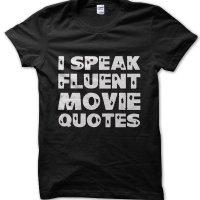 I speak fluent movie quotes t-shirt by Clique Wear