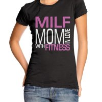 MILF Mom In Love With Fitness t-shirt by Clique Wear