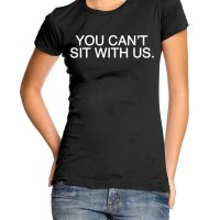 You can't sit with us t-shirt by Clique Wear