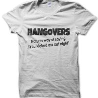 "Hangovers: Natures way of saying ""you kicked ass last night"" t-shirt by Clique Wear"