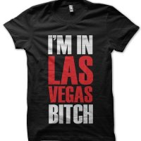 I'm In Las Vegas Bitch holiday t-shirt by Clique Wear