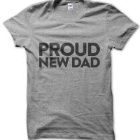 Proud New Dad t-shirt by Clique Wear