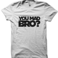 You Mad Bro? t-shirt by Clique Wear