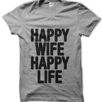 Happy Wife Happy Life t-shirt by Clique Wear