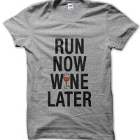 Run Now Wine Later t-shirt by Clique Wear