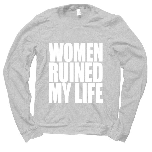 Women Ruined My Life jumper by Clique Wear