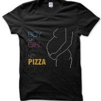 Boy Or Girl No Pizza t-shirt by Clique Wear
