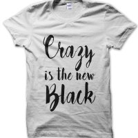 Crazy is the New Black t-shirt by Clique Wear