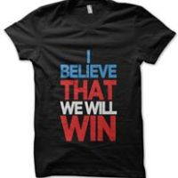I Believe that we will win t-shirt by Clique Wear