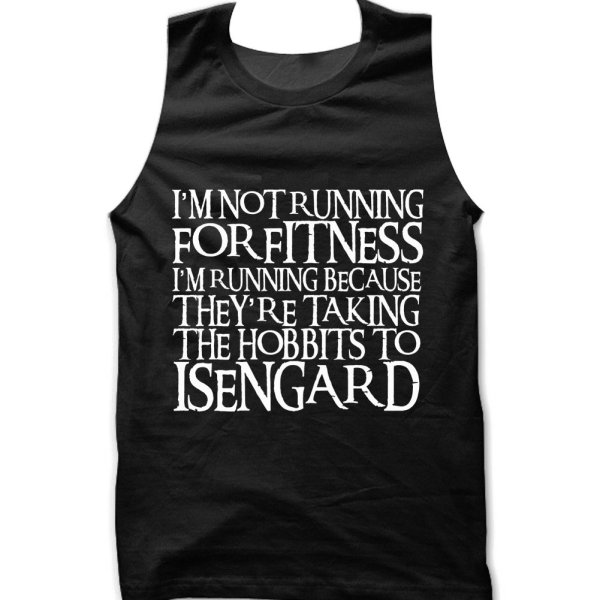 I'm Not Running For Fitness I'm Running Because They're Taking the Hobbits to Isengard RINGBEARER font vest by Clique Wear