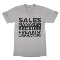 Sales Manager Miracle Worker t-shirt by Clique Wear
