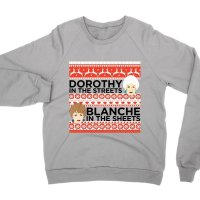 Dorothy in the Streets Blanche in the Streets Christmas sweatshirt by Clique Wear