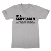 I'm a Scotsman let's just assume I'm right t-shirt by Clique Wear