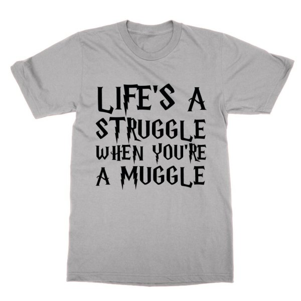 Life's a struggle when you're a muggle t-shirt by Clique Wear
