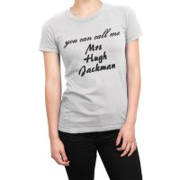 You Can Call Me Mrs Hugh Jackman t-shirt by Clique Wear