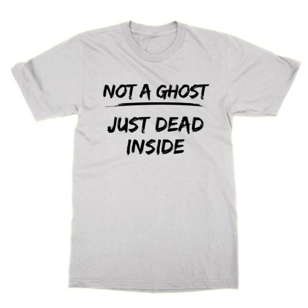 Not a Ghost Just Dead Inside 2 t-shirt by Clique Wear