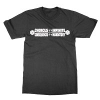 Choices are Infinite Consequences are Mandatory t-shirt by Clique Wear