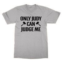 Only Judy Can Judge Me t-shirt by Clique Wear