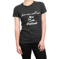 You Can Call Me Mrs Tom Holland t-shirt by Clique Wear