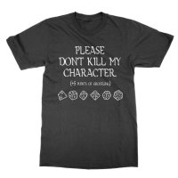 Please Don't Kill My Character (+5 points of grovelling) t-shirt by Clique Wear