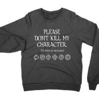 Please Don't Kill My Character sweatshirt by Clique Wear