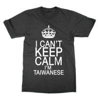 I Can't Keep Calm I'm Taiwanese t-shirt by Clique Wear