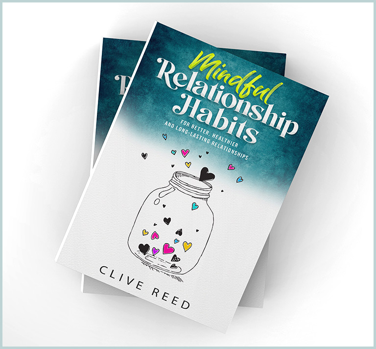 Mindful Relationship Habits by Clive Reed
