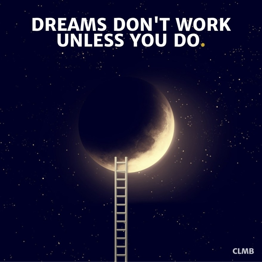 Dreams don't work unless you do. John C. Maxwell Motivational Quote