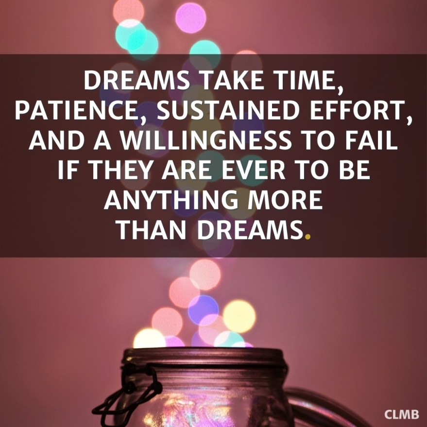 Dreams Take Time Motivational Quote