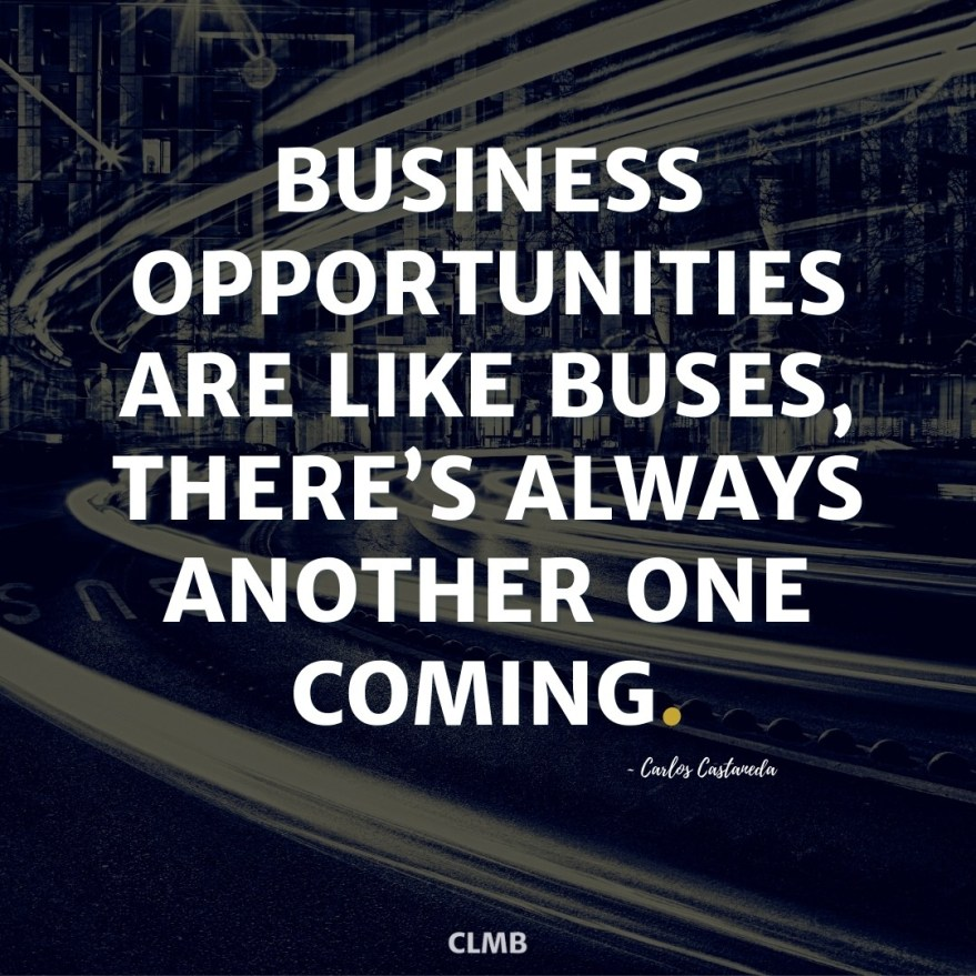 Business opportunities are like buses, there's always another one coming. – Richard Branson