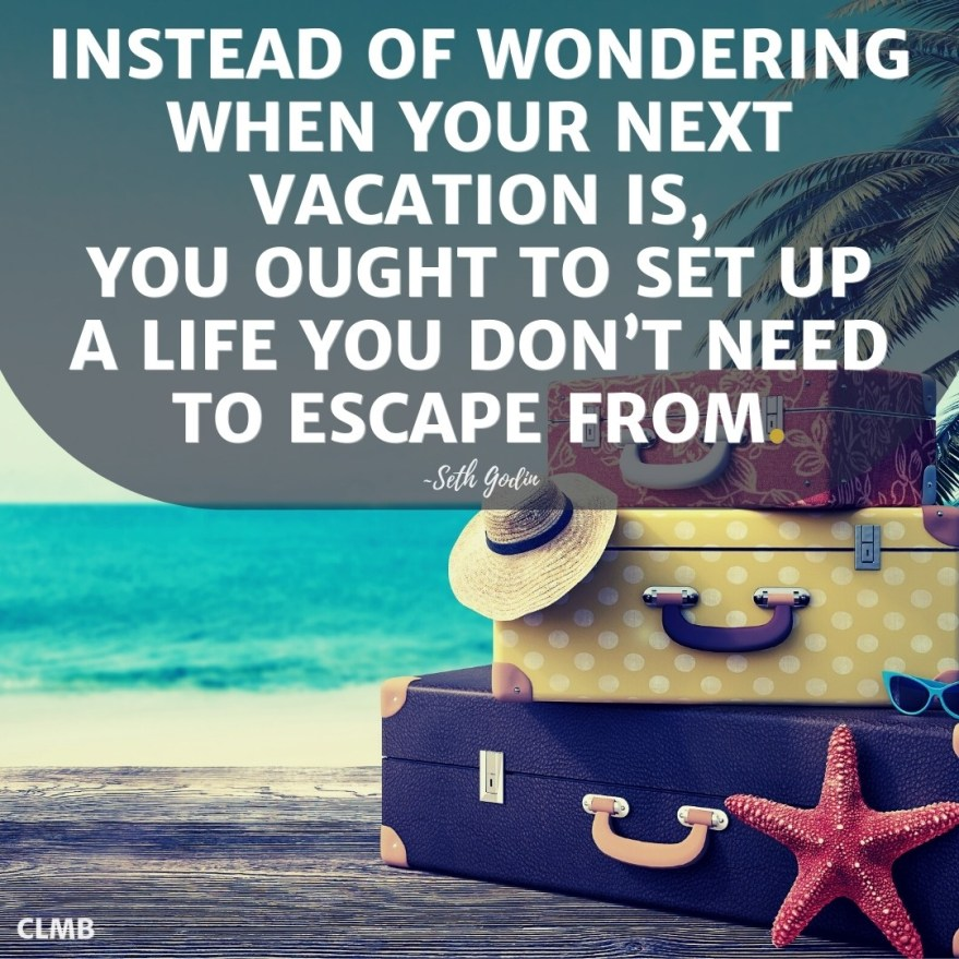 Seth Godin Vacation Motivational Quote