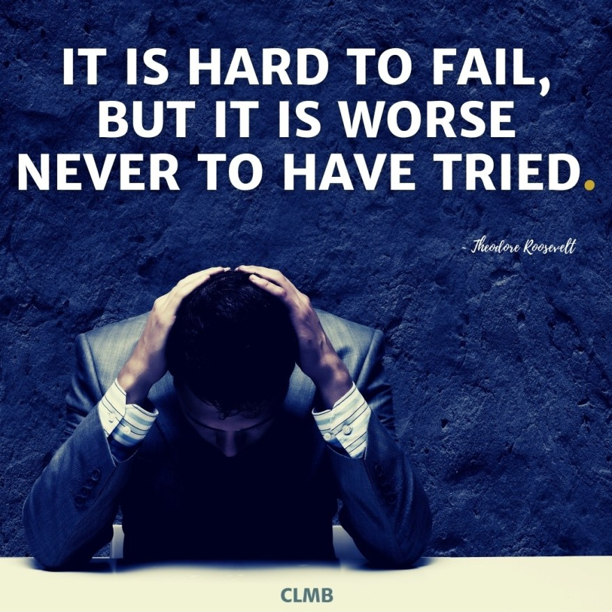 Theodore Roosevelt Hard to Fail Quote