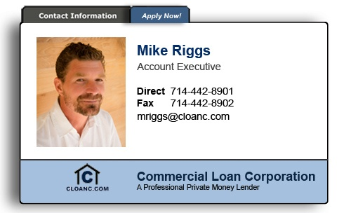 Mike Riggs Commercial Loan Corporation 714-442-8901