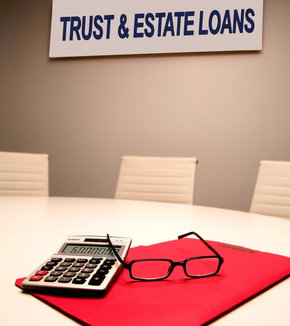Estate Loans, Probate Loans, Trust loan and Inheritance Loans